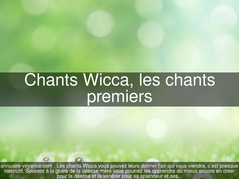 Chants Wicca, les chants premiers