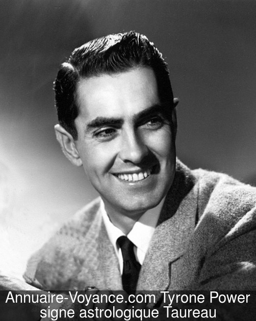 Tyrone Power Taureau